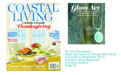 Coastal Living Magazine Fall 2013 Sea Glass Jewelry Feature